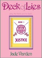 Cover for 'Justice (Deck of Lies #1)'
