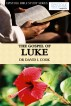 The Gospel of Luke by Dr David L Cook