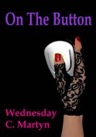 Cover for 'On The Button: A Tish Adams Erotic Short Story - Episode #4'