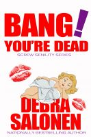 Debra Salonen - Bang! You're Dead - A short, erotic encounter of the Judy Banger kind
