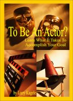 Cover for 'To Be An Actor? Learn What It Takes To Accomplish Your Goal'