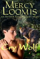 Cover for 'Cry Wolf: an Aether Vitalis Short Story'