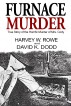 Furnace Murder: True Story of the Horrific Murder of Mrs. Cody by David K. Dodd