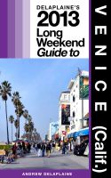 Cover for 'Delaplaine's 2013 Long Weekend Guide to Venice (Calif.)'