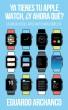 Ya tienes tu Apple Watch, ¿y ahora qué? by Eduardo Archanco