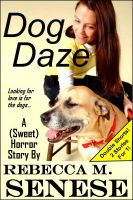 Cover for 'Dog Daze: A (Sweet) Horror Story'