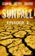 Sunfall: Episode 2 by Tim Meyer