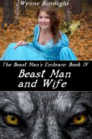 Cover for 'Beast Man and Wife (The Beast Man's Embrace: Book IV)'