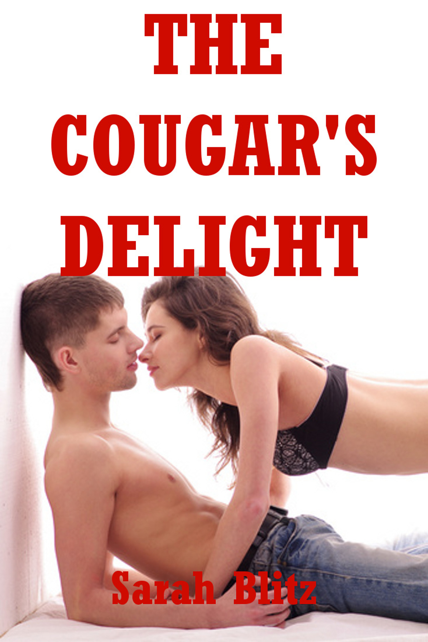Sarah Blitz - The Cougar's Delight: An Erotic Tale of an Older Woman