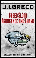 Cover for 'Greed Sloth Arrogance and Shame'