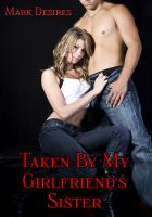 Cover for 'Taken By My Girlfriend's Sister'