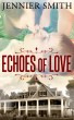 Echoes of Love by Jennifer Smith