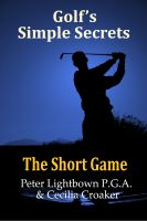 Cover for 'Golf's Simple Secrets - The Short Game'