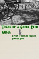 Cover for 'Tears of a Green Eyed Angel'