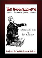 Cover for 'The Bloodsuckers: Vampire Lawyers of Middle Tennessee (Volume 1)'