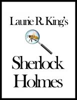 Cover for 'Laurie R. King's Sherlock Holmes'