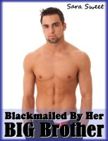 Cover for 'Blackmailed by Her Big Brother (Brother-Sister Sex Stories)'