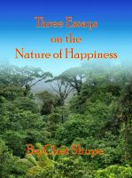 Cover for 'Three Essays on The Nature of Happiness'