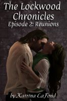 Cover for 'The Lockwood Chronicles Episode 2: Reunions'