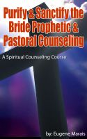 Cover for 'Spiritual Counseling Course - Purify & Sanctify the Bride Prophetic & Pastoral Counseling'