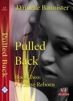 Cover for 'Pulled Back ( Twin Flames Trilogy Book Two: A Flame Reborn)'