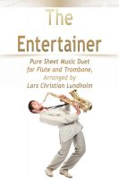 Cover for 'The Entertainer Pure Sheet Music Duet for Flute and Trombone, Arranged by Lars Christian Lundholm'