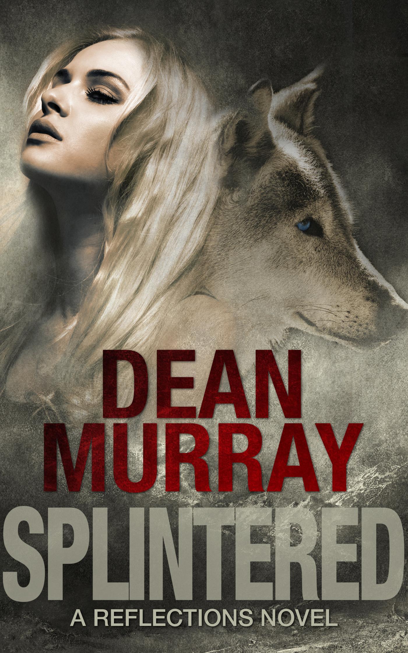 Dean Murray - Splintered (Reflections Volume 3)