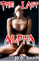 Cover for 'The Last Alpha (M/f Werewolf Breeding Erotica)'