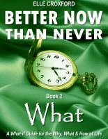 Cover for 'Better Now Than Never: Book 2 What'