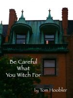 Cover for 'Be Careful What You Witch For'