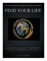 Cover for 'Find Your Life'