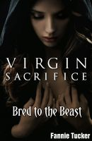 Cover for 'Virgin Sacrifice: Bred to the Beast (Werewolf Breeding Erotica)'