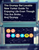 Cover for 'The Grumpy But Lovable New Yorker Guide To Enjoying Life Even Though You are Broke... And Grumpy'