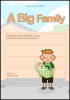 Cover for 'A Big Family: A Story Book About Family Ties And Understanding Love For Ages 3-5'