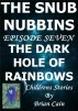 The Dark Hole Of Rainbows by Brian Cain