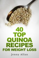 Cover for '40 Top Quinoa Recipes For Weight Loss'