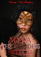 Cover for 'Myka: The Goddess Witch'