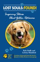 Cover for 'Lost Souls: Found! Inspiring Stories about Golden Retrievers'