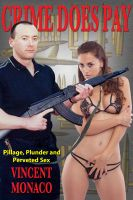 Cover for 'The Crime Does Pay Series:  Book Two -- Pillage, Plunder and Perverted Sex'