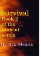 Cover for 'Survival Book 2 of the Undead Series'