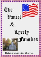 Cover for 'The Vancel & Lyerly Families: Revolutionaries in America'