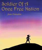 Cover for 'Soldier of a Once Free Nation'