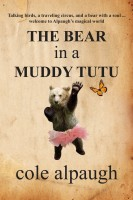 Cover for 'The Bear in a Muddy Tutu'