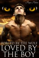 Cover for 'Forced by the Wolf, Loved by the Boy, Werewolf and Paranormal Erotic Romance'