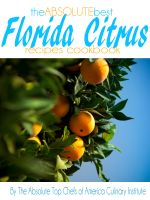 Cover for 'The Absolute Best Florida Citrus Recipes Cookbook'