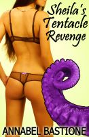 Cover for 'Sheila's Tentacle Revenge (Paranormal Monster Alien Menage Erotica)'