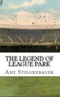 The Legend of League Park cover