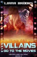 Liana Brooks - Even Villains Go To The Movies