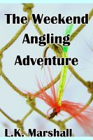 Cover for 'The Weekend Angling Adventure'