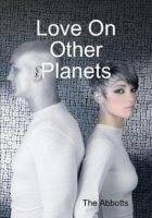 Cover for 'Love On Other Planets'